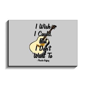 تخته شاسی طرح جمله فیبی، آرزو میکنم که میتونستم ولی نمیخوام